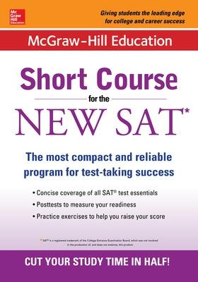 McGraw-Hill Education: Short Course for the New SAT by Cynthia Johnson