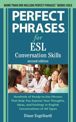 Perfect Phrases for ESL: Conversation Skills, Second Edition by Diane Engelhardt