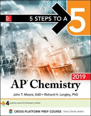 5 Steps to a 5: AP Chemistry 2019 by John T. Moore