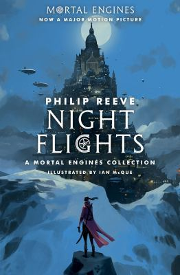 Night Flights: A Mortal Engines Collection by Philip Reeve