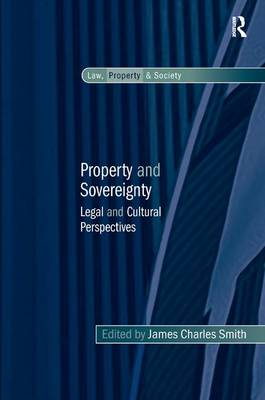 Property and Sovereignty by James Charles Smith