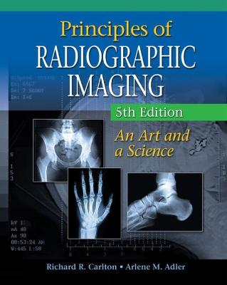 Workbook for Carlton/Adler's Principles of Radiographic Imaging, 5th by Richard Carlton