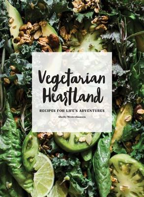 Vegetarian Heartland by Shelly Westerhausen