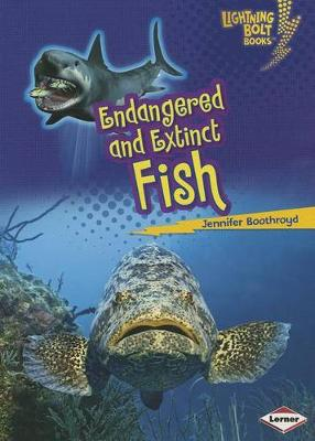 Endangered and Extinct Fish by Jennifer Boothroyd