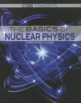 The Basics of Nuclear Physics by Dr Christopher Cooper