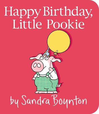 Happy Birthday, Little Pookie by Sandra Boynton