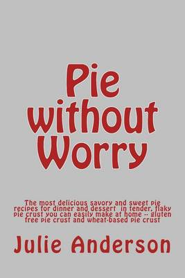Pie Without Worry by Rollins College Julie Anderson