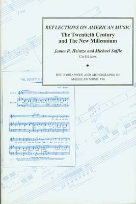 Reflections on American Music Collection of Essays Presented in Honor of the College Music Society by James R. Heintze