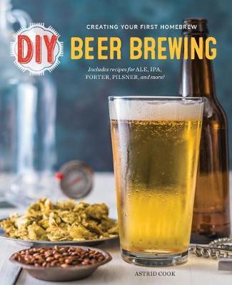 DIY Beer Brewing by Astrid Cook
