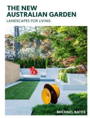The New Australian Garden by Michael Bates