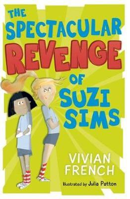 The Spectacular Revenge of Suzi Sims by Vivian French
