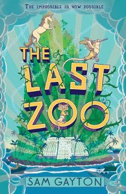 The Last Zoo by Sam Gayton