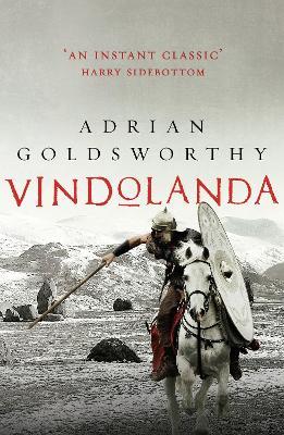 Vindolanda by Adrian Goldsworthy