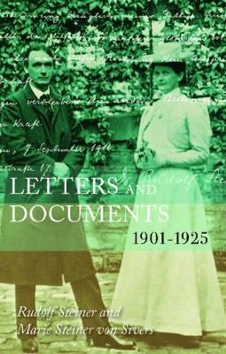Letters and Documents: 1901-1925 by Rudolf Steiner