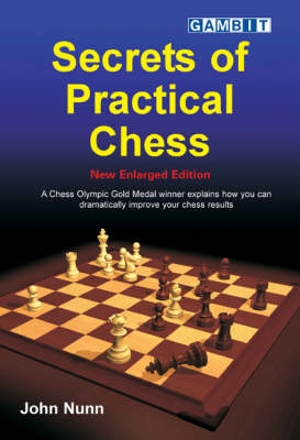 Secrets of Practical Chess by John Nunn