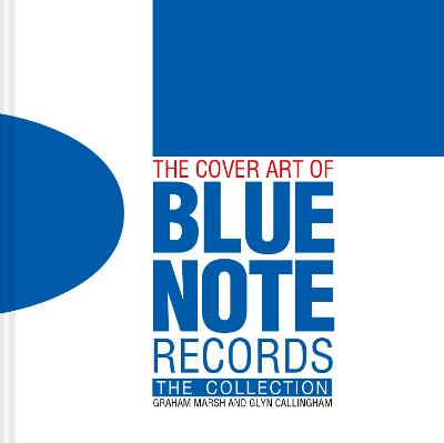 The Cover Art of Blue Note Records: The Collection by Graham Marsh