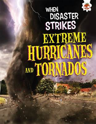 Extreme Hurricanes and Tornadoes by John Farndon