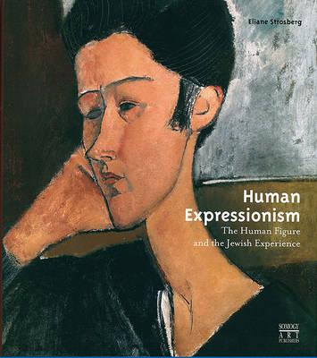 Human Expressionism by Eliane Strosberg