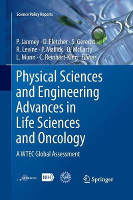 Physical Sciences and Engineering Advances in Life Sciences and Oncology by Paul Janmey