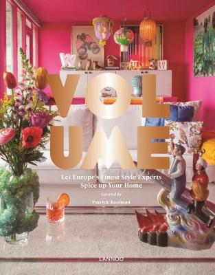 Volume: Let Europe's Finest Style Experts Spice up Your Home by Patrick Kooiman