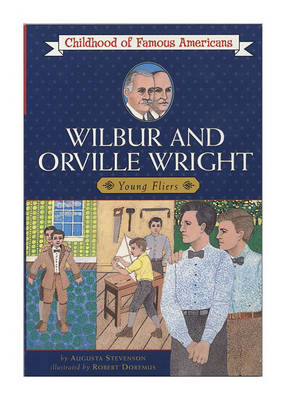 Wilbur and Orville Wright: Young Fliers by Augusta Stevenson