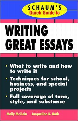 Schaum's Quick Guide to Writing Great Essays by Molly McClain