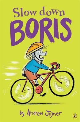 Slow Down Boris by Andrew Joyner