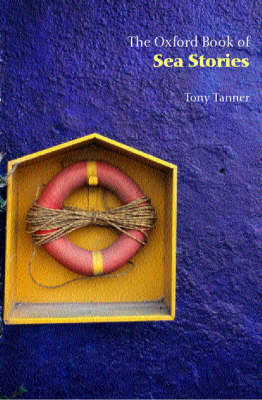 The Oxford Book of Sea Stories by Tony Tanner