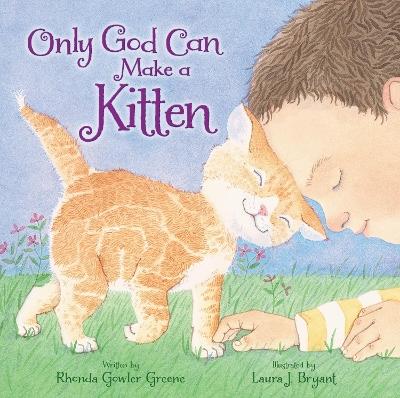 Only God Can Make a Kitten by Rhonda Gowler Greene