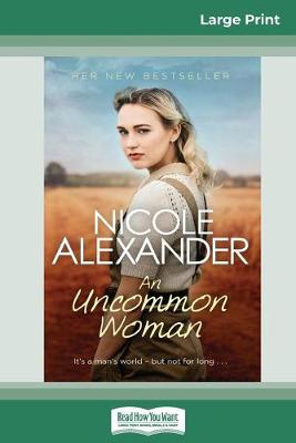 An An Uncommon Woman (16pt Large Print Edition) by Nicole Alexander