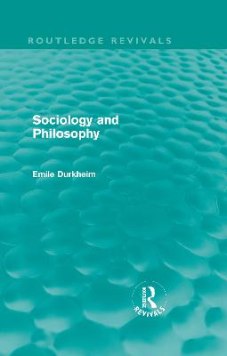 Sociology and Philosophy by Emile Durkheim