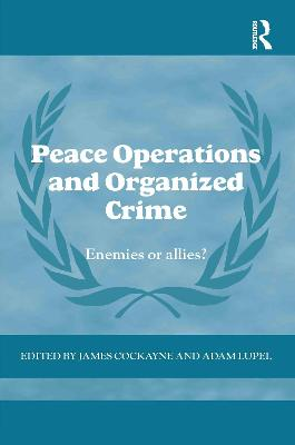 Peace Operations and Organized Crime book