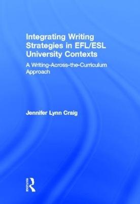 Integrating Writing Strategies in EFL/ESL University Contexts book