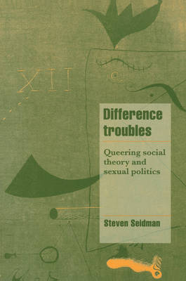 Difference Troubles by Steven Seidman