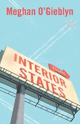 Interior States: Essays by Meghan O'Gieblyn