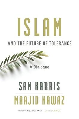 Islam and the Future of Tolerance by Sam Harris