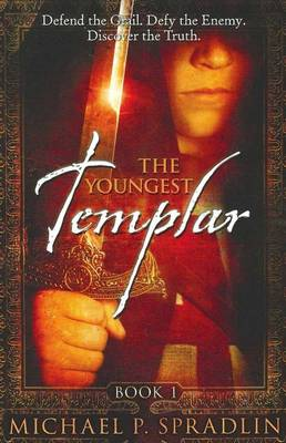 The Youngest Templar by Michael P Spradlin