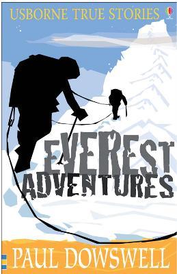 True Everest Adventures by Paul Dowswell