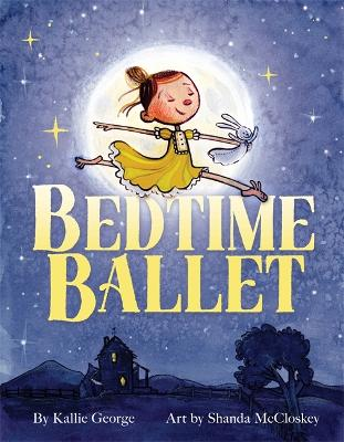 The Bedtime Ballet by Kallie George