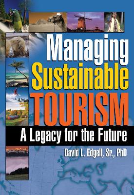 Managing Sustainable Tourism by Kaye Sung Chon