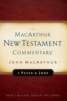 2 Peter and Jude by Dr John F MacArthur, Jr