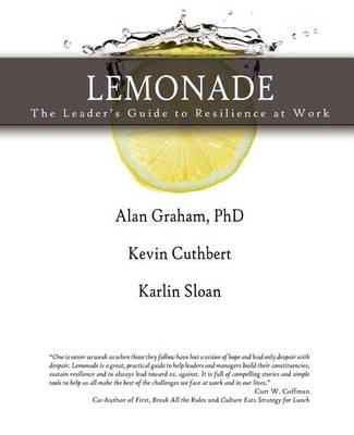 Lemonade the Leader's Guide to Resilience at Work by Alan Graham