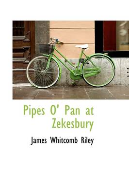 Pipes O' Pan at Zekesbury by Deceased James Whitcomb Riley