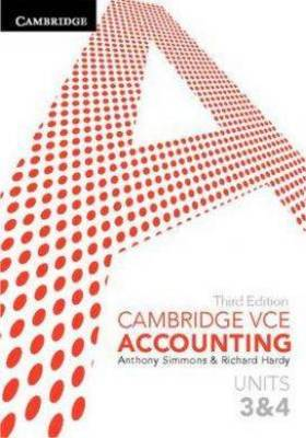 Cambridge VCE Accounting Units 3 and 4 by Anthony Simmons