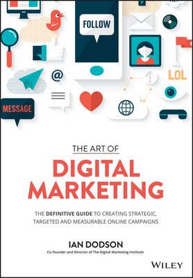 The Art of Digital Marketing by Ian Dodson