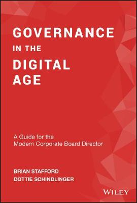 Governance in the Digital Age: A Guide for the Modern Corporate Board Director by Brian Stafford