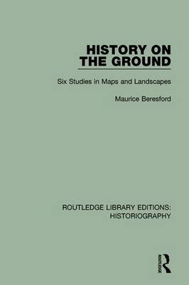 History on the Ground by Maurice Beresford