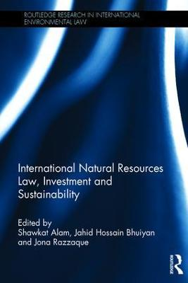 International Natural Resources Law, Investment and Sustainability book
