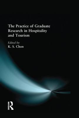 Practice of Graduate Research in Hospitality and Tourism by Kaye Sung Chon