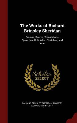 Works of Richard Brinsley Sheridan by Richard Brinsley Sheridan